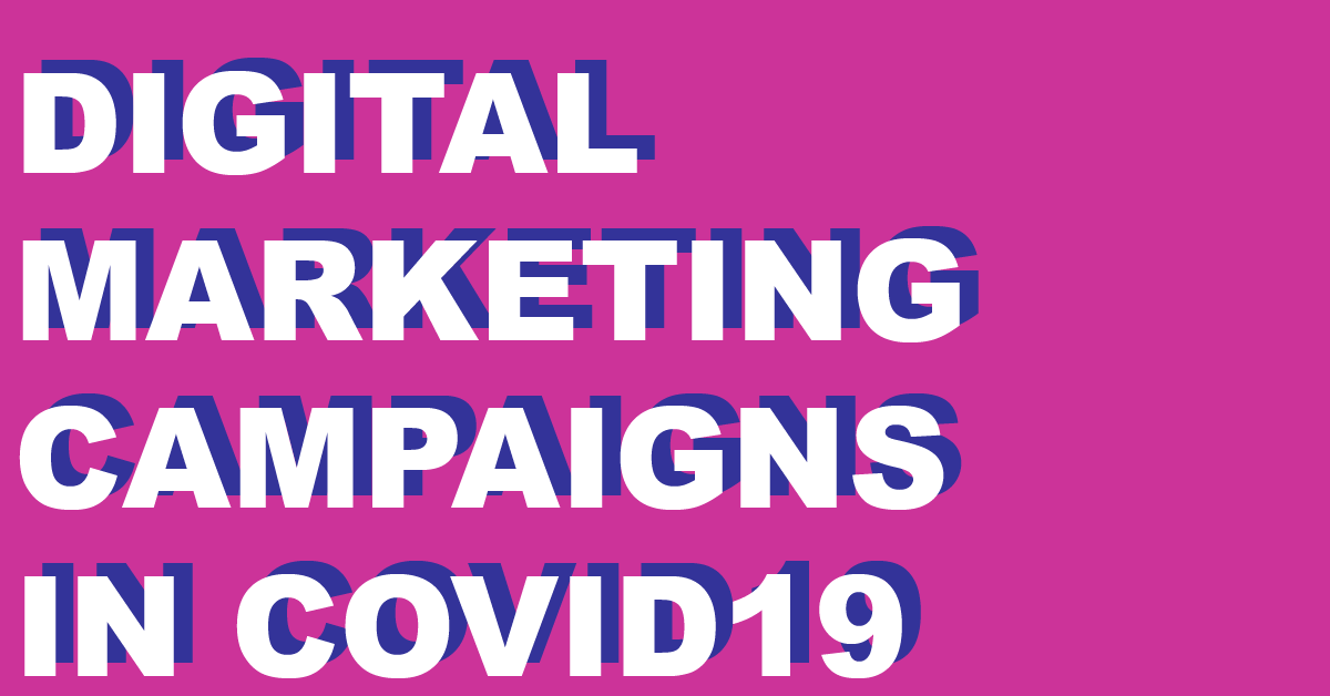 Companies Reacting to COVID19 With Awesome Digital Campaigns